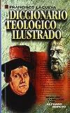 Diccionario teológico ilustrado (Spanish Edition)