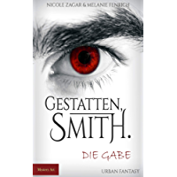 Gestatten, Smith - Band 1: Die Gabe (Gestatten, Smith.)