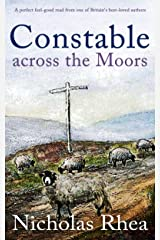 CONSTABLE ACROSS THE MOORS a perfect feel-good read from one of Britain's best-loved authors (Constable Nick Mystery Book 4) Kindle Edition