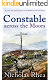 CONSTABLE ACROSS THE MOORS a perfect feel-good read from one of Britain's best-loved authors (Constable Nick Mystery…