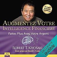 Augmentez votre intelligence financière: Faites plus avec votre argent
