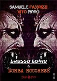 Grosso Guaio a Dorba Rocchese (Dark Twin)