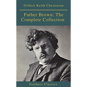 Father Brown: The Complete Collection (Feathers Classics)