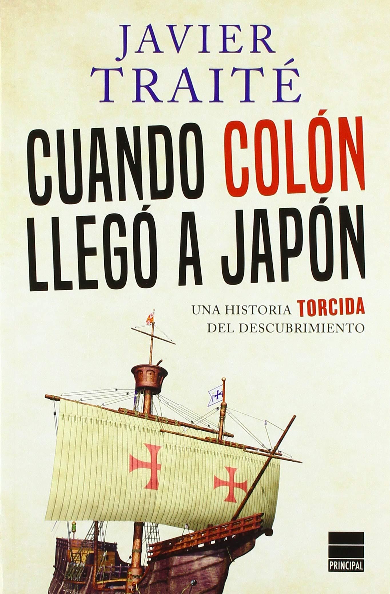 Cuando Colón llegó a Japón: Una historia torcida del descubrimiento: Amazon.es: Traité, Javier: Libros