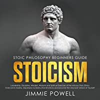 Stoicism: Leadership, Discipline, Mindset, Wisdom and Spiritual Exercises of the Virtuous Stoic Ethics. Overcome Anxiety, Depression and Destructive Emotions.: Stoic Ethics Beginners Guide, Book 1