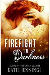 Firefight in Darkness (The Dryad Quartet Book 2) Kindle Edition