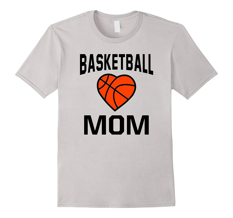 Basketball Mom Shirt Best Gift For Basketball Lover-TD