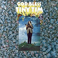 God Bless Tiny Tim: Deluxe Expanded Mono Edition