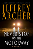 Never Stop on the Motorway (Kindle Single): A Story