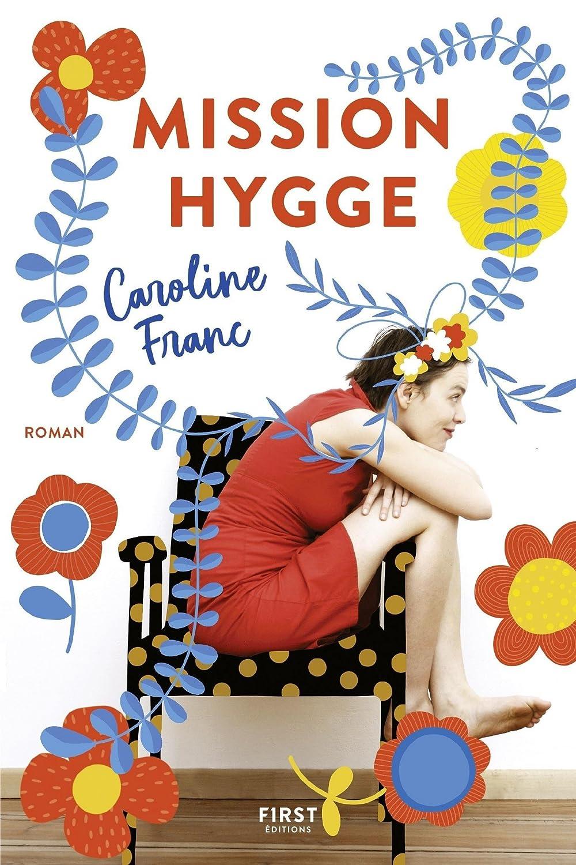 Mission Hygge (LOptimiste) (French Edition) eBook: Caroline FRANC ...