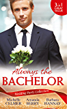 Wedding Party Collection: Always The Bachelor: Best Man's Conquest / One Night with the Best Man / The Bridesmaid's Best Man (Mills & Boon M&B) (The Diomedi Heirs)