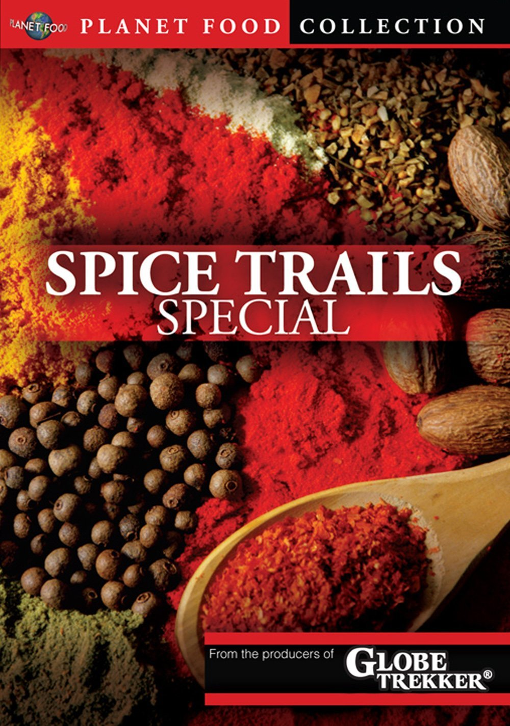 Globe Trekker: Planet Food, Spice Trails