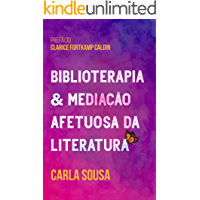 Biblioterapia & Mediação Afetuosa da Literatura