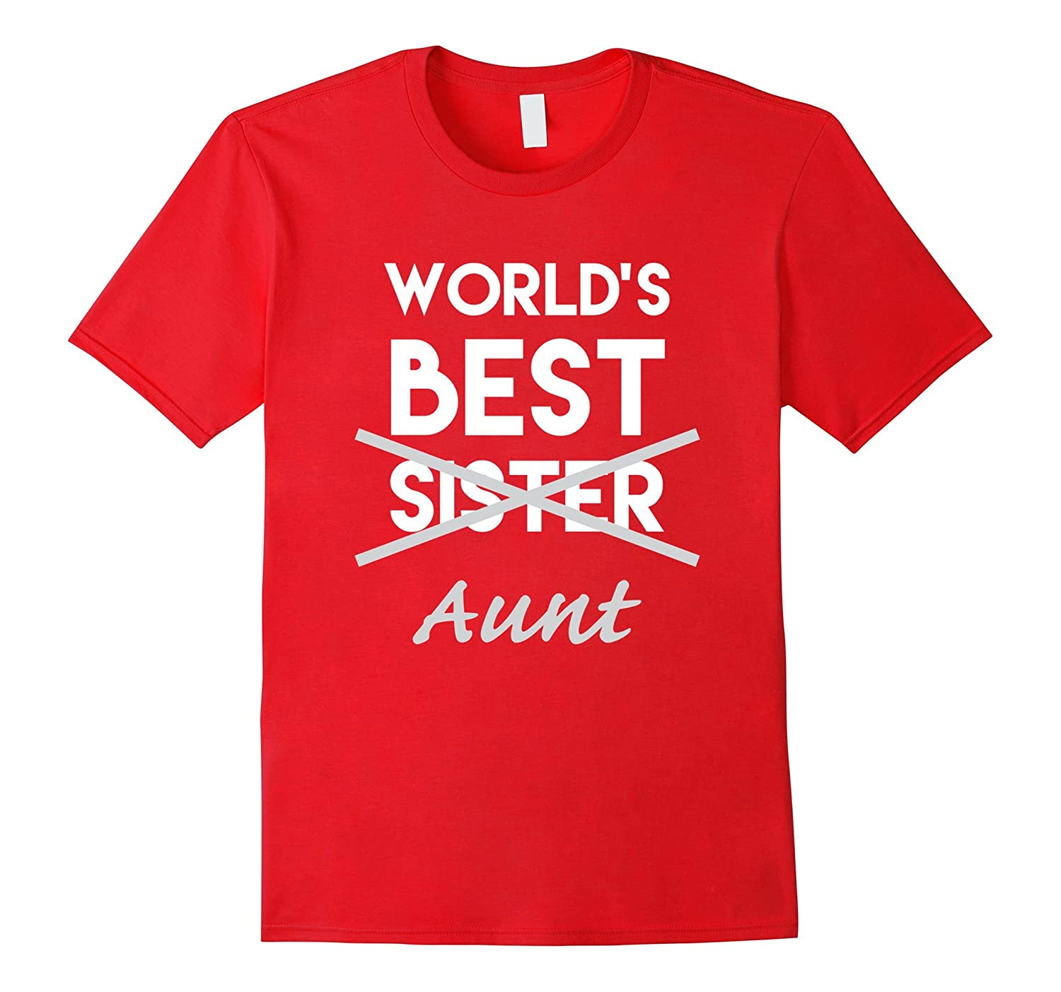 Worlds Best Sister Aunt Shirt Funny Pregnancy Announcement-TD