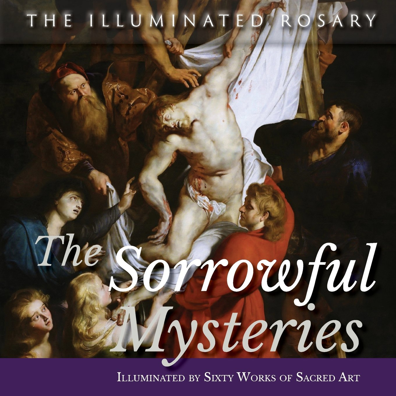 Download The Sorrowful Mysteries: Illuminated by Sixty Works of Sacred Art PDF