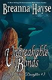 Unbreakable Bonds (Generals' Daughter Book 9)