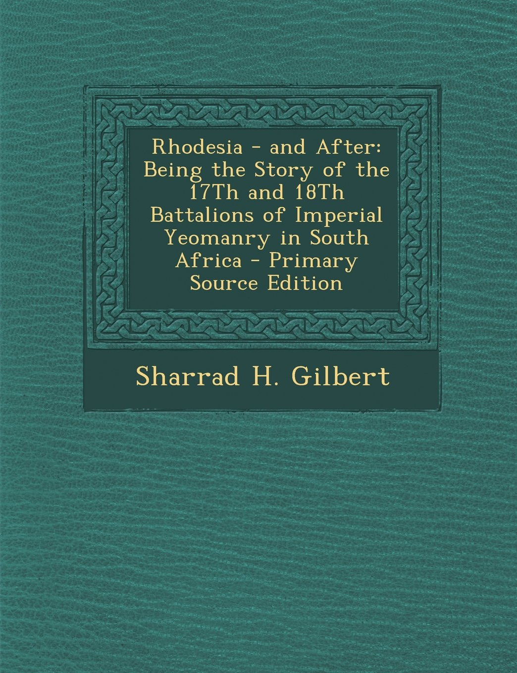 Download Rhodesia - And After: Being the Story of the 17th and 18th Battalions of Imperial Yeomanry in South Africa pdf
