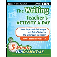 The Writing Teacher′s Activity–a–Day: 180 Reproducible Prompts and Quick–Writes for the Secondary Classroom