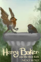 Henry and the Bird Bath: Bedtime reading for younger children, or suitable for independent readers. Part of the Henry and the Magic Pencil series. Kindle Edition