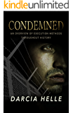 Condemned: An Overview of Execution Methods Throughout History