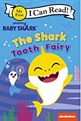 Baby Shark: The Shark Tooth Fairy (My First I Can Read) Kindle Edition