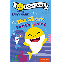 Baby Shark: The Shark Tooth Fairy (My First I Can Read)