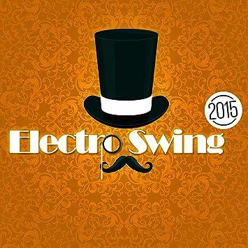 Various Artists - Electro Swing - Amazon com Music