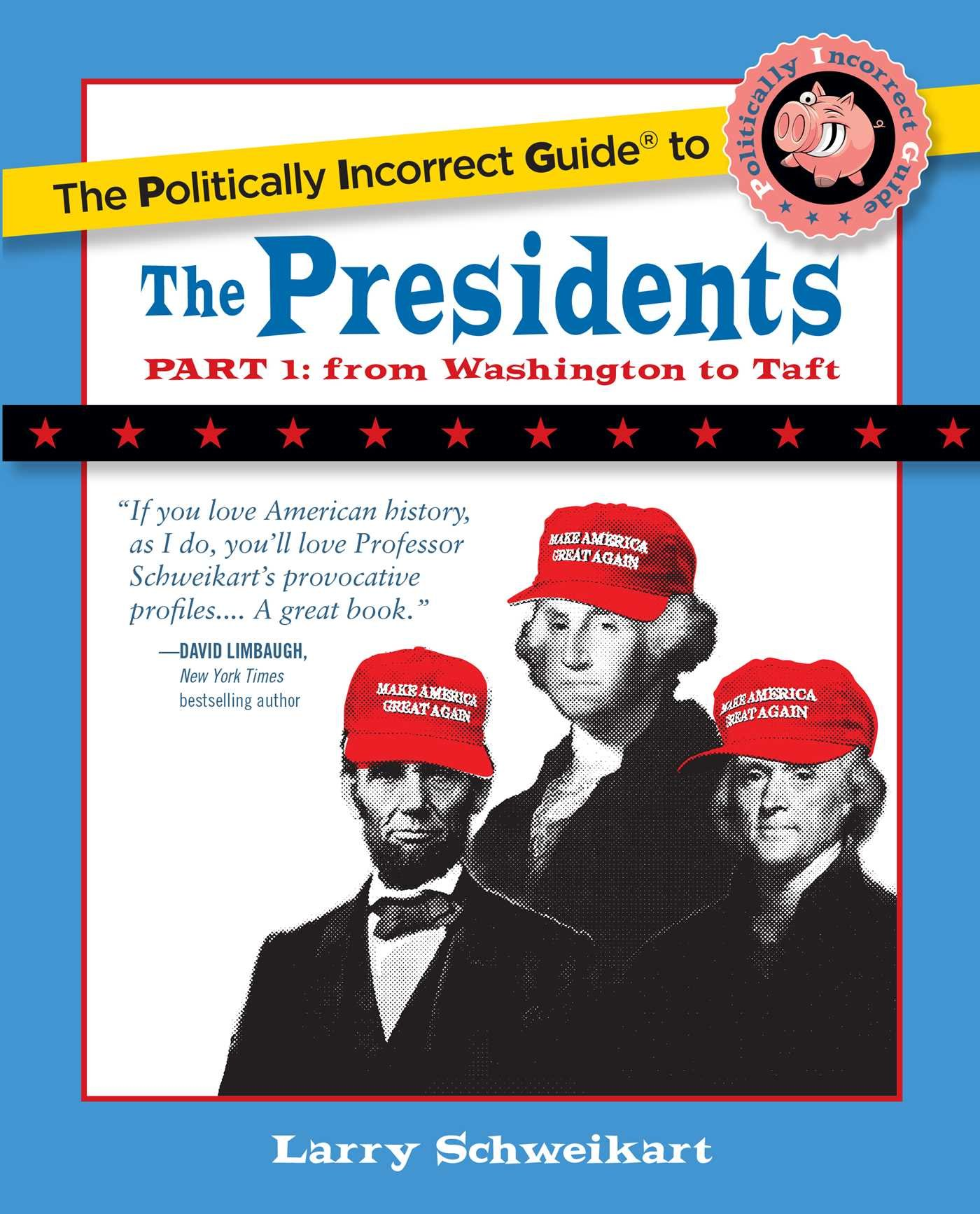 Image result for The Politically Incorrect Guide to the Presidents, Part 1: From Washington to Taft