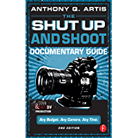 The Shut Up and Shoot Documentary Guide: A Down & Dirty DV Production book cover