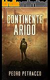 Continente Arido: Una Novela de Supervivencia Post-Apocalíptica