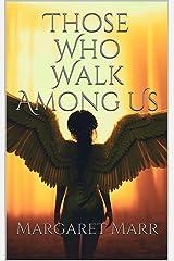 Those Who Walk Among Us Kindle Edition