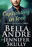 Captivating In Love (Maverick Billionaires 6) (The Maverick Billionaires)