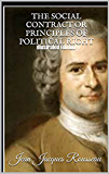The Social Contract or Principles of Political Right - Illustrated Edition