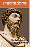 Meditations: The Best Quotes of Marcus Aurelius (English Edition)