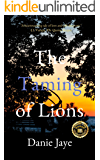 The Taming of Lions (Lions Trilogy Book 1)