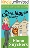 The Cat That Was Bigger Than You: The Cat's Paw Cozy Mysteries - Book 5