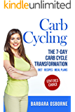 Carb Cycling: The 7-Day Carb Cycle Transformation – Carb Cycling Diet, Carb Cycling Recipes, Carb Cycling Meal Plans