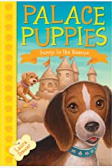 Palace Puppies, Book Two: Sunny to the Rescue Kindle Edition