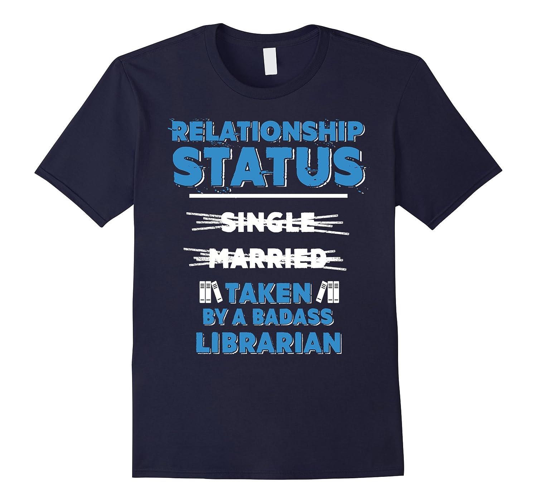 Im Taken By A Badass Librarian T-shirt Librarian Family-TD