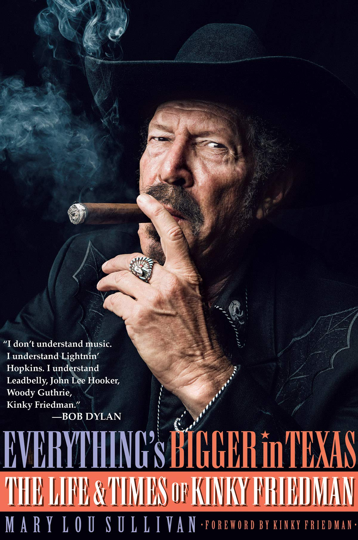 Everything's Bigger In Texas  The Life And Times Of Kinky Friedman