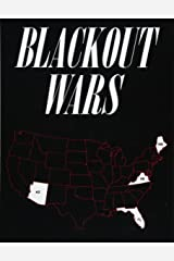 Blackout Wars: State Initiatives To Achieve Preparedness Against An Electromagnetic Pulse (EMP) Catastrophe Paperback