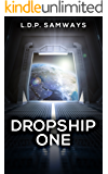 Dropship One (Space Recruits Book 1)