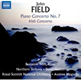 FIELD, J.: Piano Concerto No. 7 / Irish Concerto / Piano Sonata No. 4 (Frith, Northern Sinfonia, Royal Scottish National Orchestra, Haslam, Mogrelia)