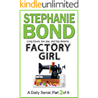 FACTORY GIRL: part 2 of 6