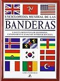Enciclopedia Mundial de las Banderas: La Guía Definitiva de Banderas, Estandartes y Enseñas Internacionales (Arte Universal)