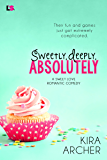Sweetly, Deeply, Absolutely (Sweet Love)