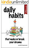 Daily Habits: That Make or Break Your Dreams