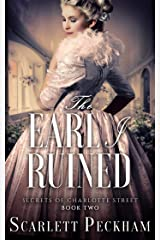 The Earl I Ruined (The Secrets of Charlotte Street Book 2) Kindle Edition