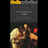 El Evangelio de Tomás: Nueva traducción en lenguaje actual y estudio crítico