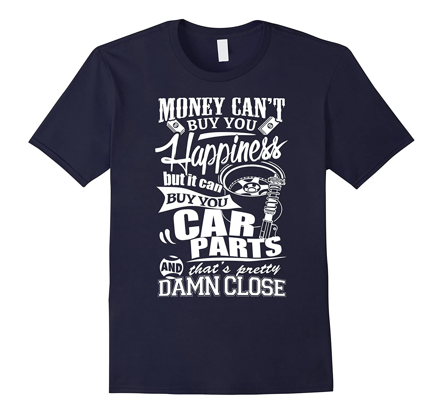 money cant buy you happiness but can buy car parts t shirt goatstee. Black Bedroom Furniture Sets. Home Design Ideas